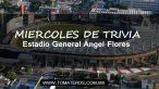 Miércoles de Trivia: Estadio General Ángel Flores.